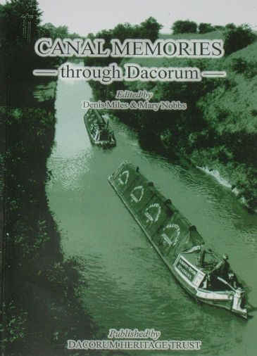 Canal Memories through Dacorum, by Denis Miles and Mary Nobbs